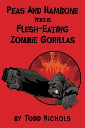 Peas And Hambone Versus Flesh-Eating Zombie Gorillas