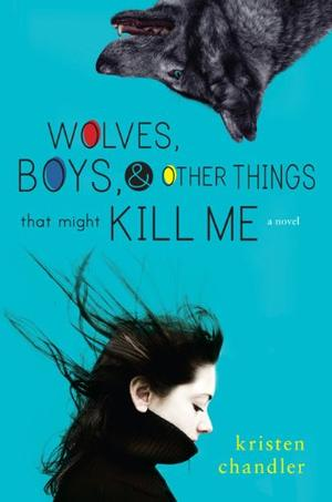WOLVES, BOYS, & OTHER THINGS THAT MIGHT KILL ME