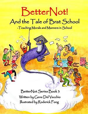 BETTERNOT! AND THE TALE OF BRAT SCHOOL