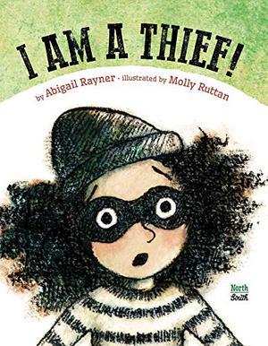 I AM A THIEF!