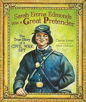 SARAH EMMA EDMONDS WAS A GREAT PRETENDER