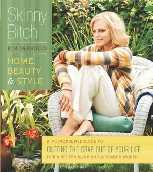 SKINNY BITCH: HOME, BEAUTY & STYLE