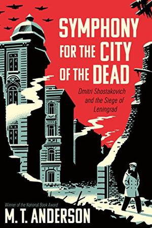 Symphony For The City Of The Dead By M T Anderson