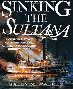 SINKING THE <i>SULTANA</i>