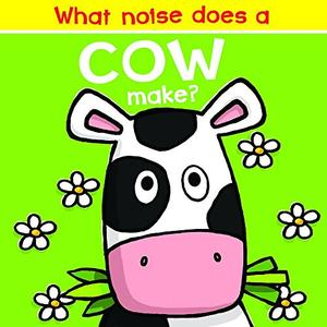 WHAT NOISE DOES A COW MAKE?