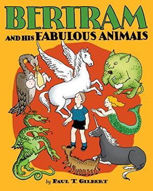 BERTRAM AND HIS FABULOUS ANIMALS