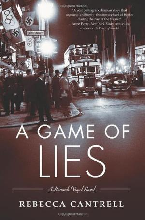A GAME OF LIES by Rebecca Cantrell | Kirkus Reviews