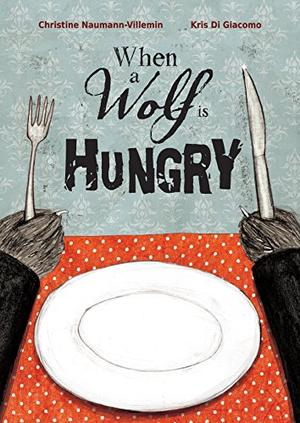 WHEN A WOLF IS HUNGRY
