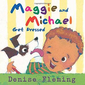 MAGGIE AND MICHAEL GET DRESSED