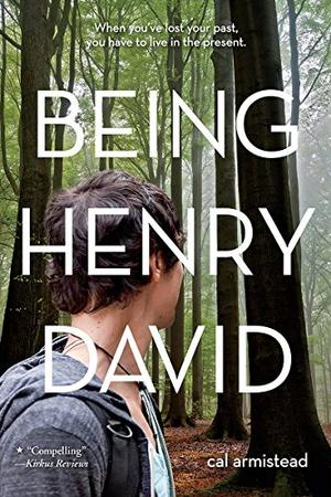 Being Henry David By Cal Armistead Kirkus Reviews