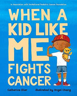WHEN A KID LIKE ME FIGHTS CANCER