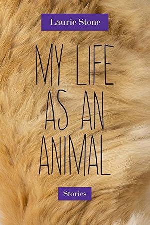 MY LIFE AS AN ANIMAL