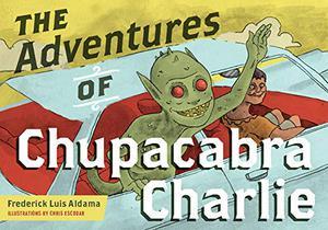 THE ADVENTURES OF CHUPACABRA CHARLIE