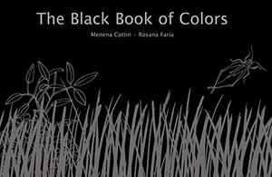 THE BLACK BOOK OF COLORS by Menena Cottin , Rosana Faría , Elisa ...