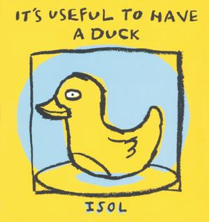 IT'S USEFUL TO HAVE A DUCK
