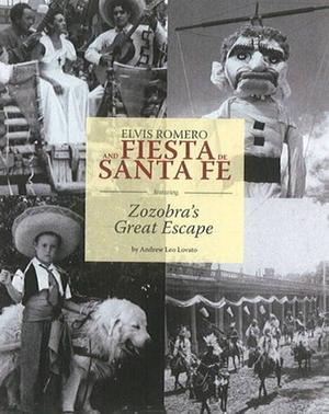 ELVIS ROMERO AND FIESTA DE SANTA FE FEATURING ZOZOBRA'S GREAT ESCAPE