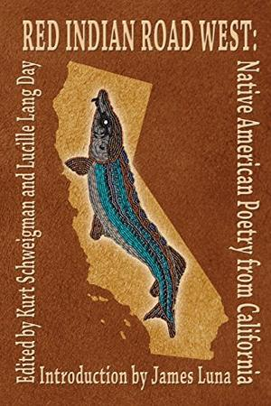 Red Indian Road West: Native American Poetry From California