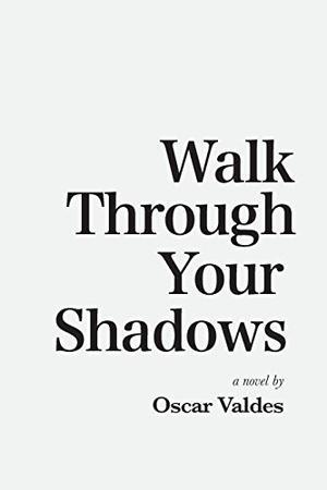 WALK THROUGH YOUR SHADOWS