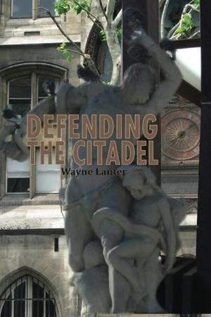 DEFENDING THE CITADEL