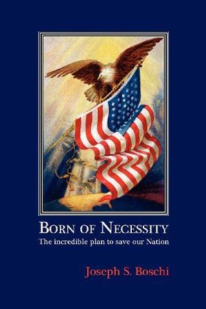BORN OF NECESSITY