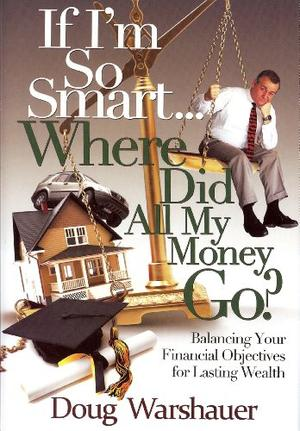 IF I'M SO SMART... WHERE DID ALL MY MONEY GO?