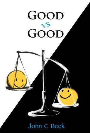 GOOD VS. GOOD