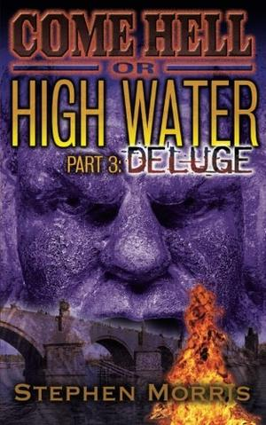 Come Hell or High Water, Part 3: Deluge