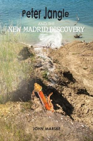 PETER JANGLE AND THE NEW MADRID DISCOVERY
