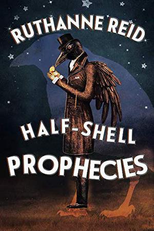 HALF-SHELL PROPHECIES