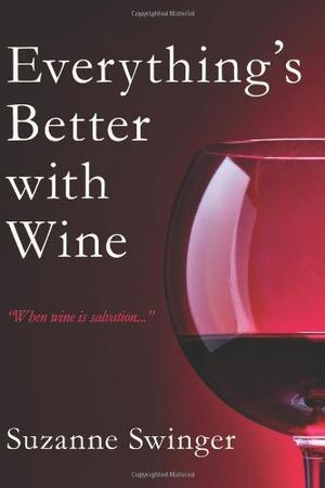 EVERYTHING'S BETTER WITH WINE