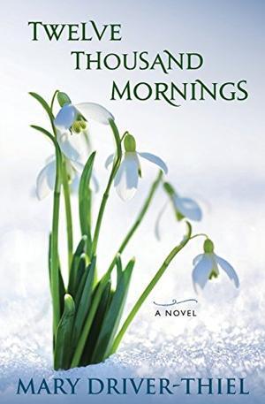 Twelve Thousand Mornings