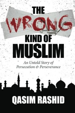 The Wrong Kind of Muslim