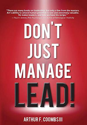 DON'T JUST MANAGE—LEAD!