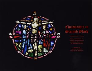 CHRISTIANITY IN STAINED GLASS