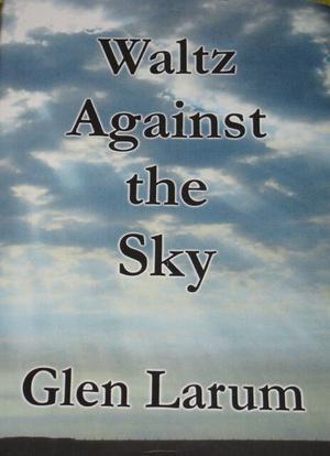 WALTZ AGAINST THE SKY