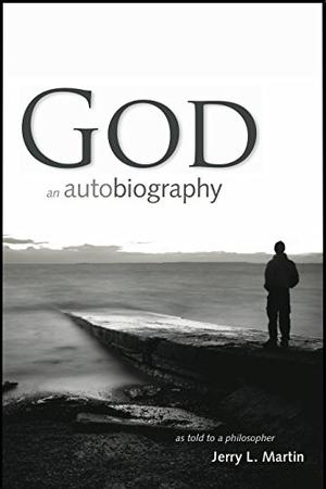 God An Autobiography, As Told To A Philosopher