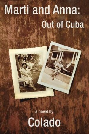 Marti and Anna: Out of Cuba