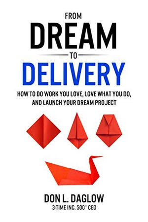 FROM DREAM TO DELIVERY