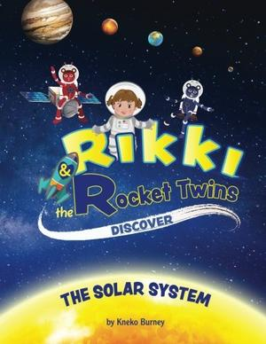 RIKKI & THE ROCKET TWINS DISCOVER THE SOLAR SYSTEM