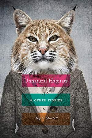 UNNATURAL HABITATS & OTHER STORIES