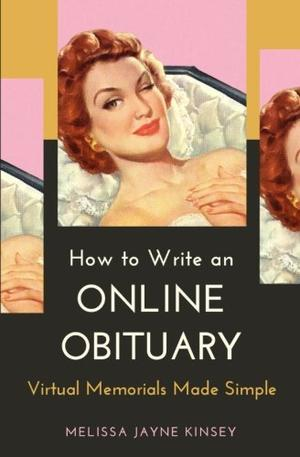 HOW TO WRITE AN ONLINE OBITUARY