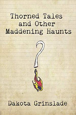 THORNED TALES AND OTHER MADDENING HAUNTS