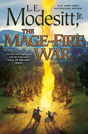 THE MAGE-FIRE WAR by L.E. Modesitt Jr. | Kirkus Reviews