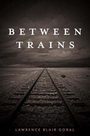 BETWEEN TRAINS