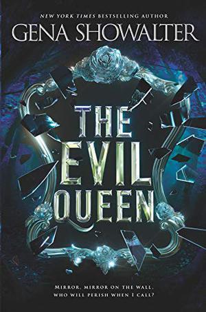 THE EVIL QUEEN by Gena Showalter | Kirkus Reviews