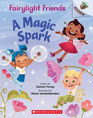 A MAGIC SPARK | Kirkus Reviews