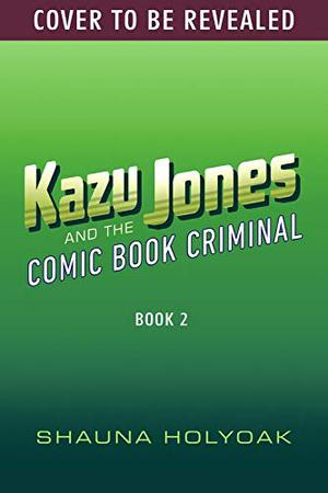 KAZU JONES AND THE COMIC BOOK CRIMINAL