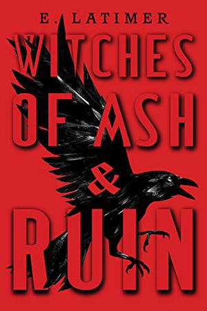WITCHES OF ASH & RUIN