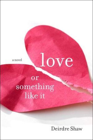 LOVE OR SOMETHING LIKE IT