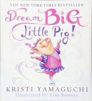 DREAM BIG LITTLE PIG!
